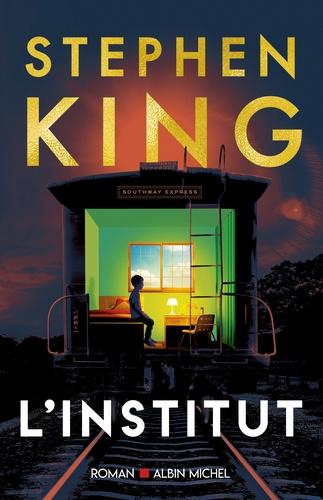 L'Institut / Stephen King | King, Stephen (1947-....). Auteur