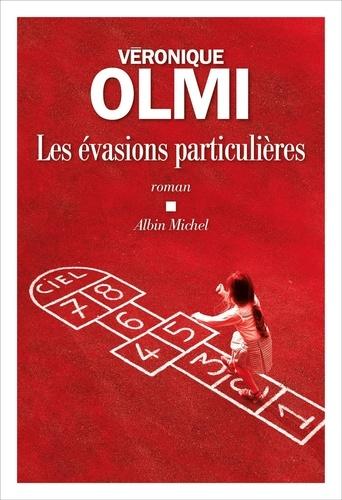 Les évasions particulières / Véronique Olmi   Olmi, Véronique (1962-....). Auteur