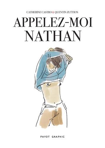 Appelez-moi Nathan / Catherine Castro | Castro, Catherine. Scénariste