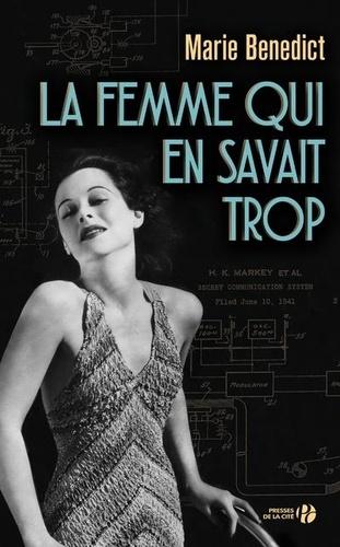 La femme qui en savait trop / Marie Benedict | Benedict, Marie (1973-....). Auteur