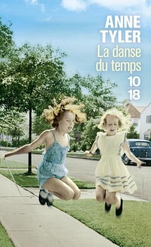 La danse du temps / Anne Tyler | Tyler, Anne (1941-....). Auteur