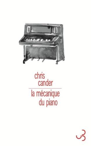La mécanique du piano / Chris Cander |