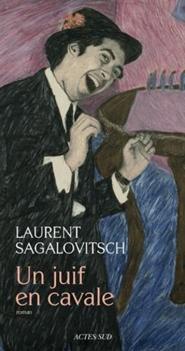 Un juif en cavale : roman / Laurent Sagalovitsch | Sagalovitsch, Laurent (1967-....). Auteur