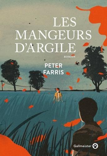 Les mangeurs d'argile / Peter Farris | Farris, Peter. Auteur