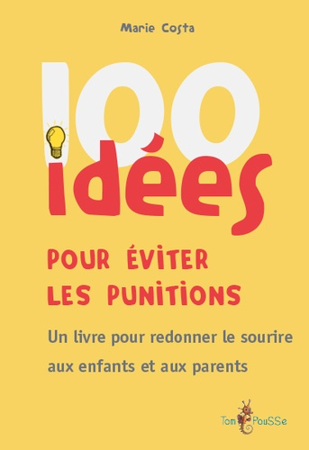 100 idées pour éviter les punitions / Marie Costa |