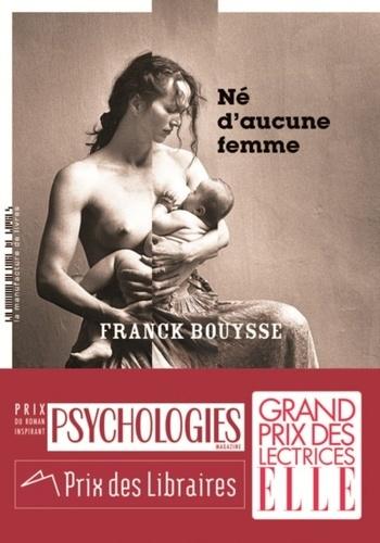 Né d'aucune femme / Franck Bouysse | Bouysse, Franck (1965-....). Auteur