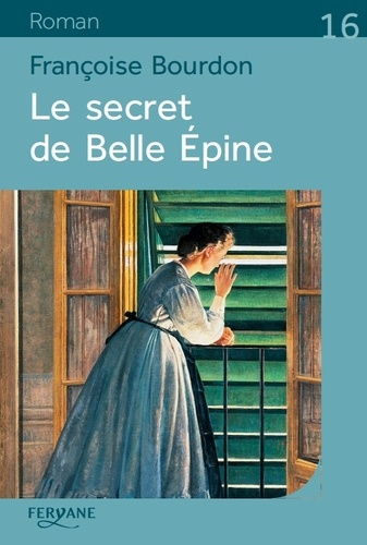 Le secret de Belle Epine / Françoise Bourdon  