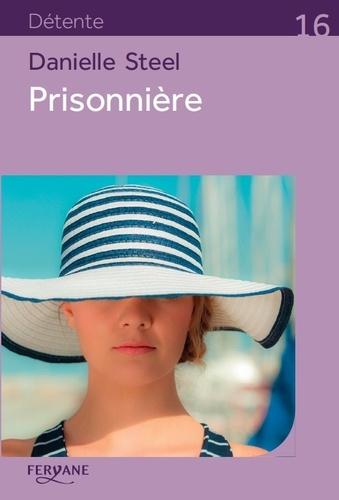 Prisonnière / Danielle Steel |