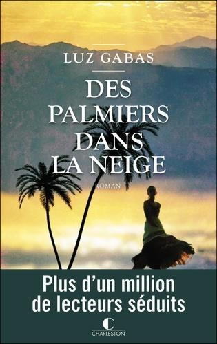 Des palmiers dans la neige / Luz Gabas | Gabas, Luz (1968-....). Auteur