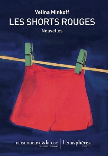 Les shorts rouges / Velina Minkoff   Minkoff, Velina (1974-....). Auteur