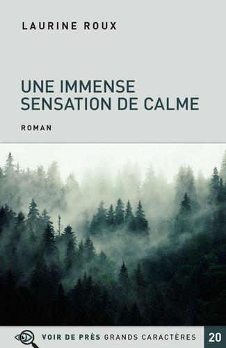 Une immense sensation de calme / Laurine Roux |