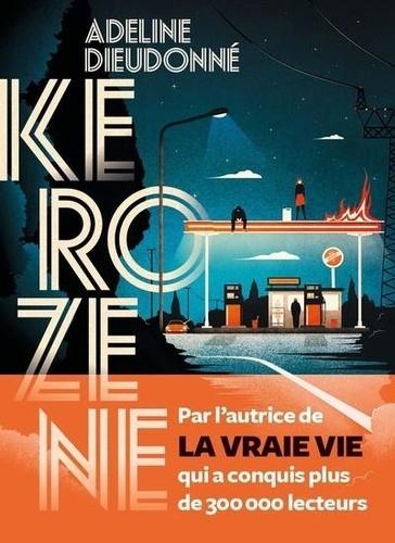Kérozène / Adeline Dieudonné   Dieudonné, Adeline (1982-....). Auteur
