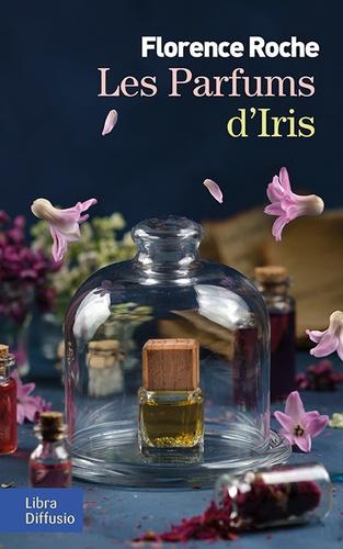 Les parfums d'Iris / Florence Roche |