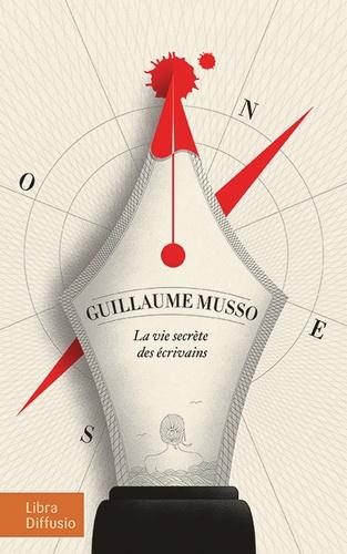 La vie secrète des écrivains / Guillaume Musso  