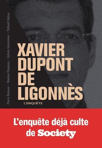 Xavier Dupont de Ligonnès : L'enquête / Pierre Boisson, Maxime Chamoux, Sylvain Gouverneur, Thibault Raisse   Boisson, Pierre (1935-....). Auteur