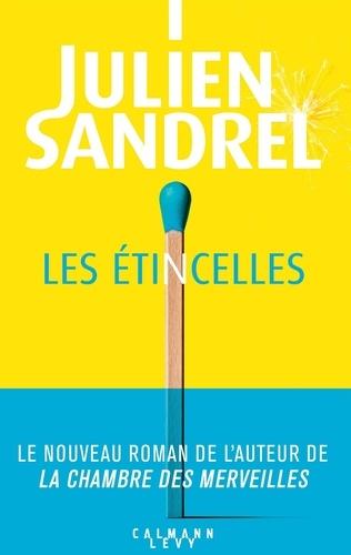Les étincelles / Julien Sandrel | Sandrel, Julien. Auteur