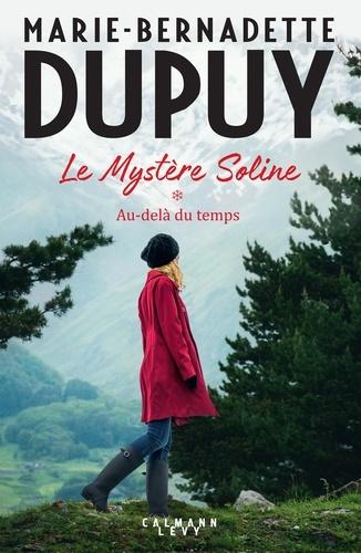 Au-delà du temps / Marie-Bernadette Dupuy |