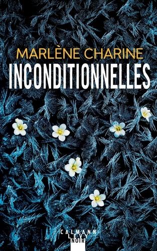 Inconditionnelles / Marlène Charine   Charine, Marlène. Auteur