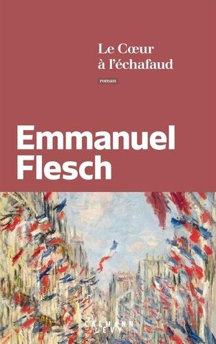 Le Coeur à l'échafaud / Emmanuel Flesch   Flesch, Emmanuel. Auteur