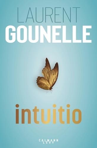 Intuitio / Laurent Gounelle | Gounelle, Laurent (1966-....). Auteur