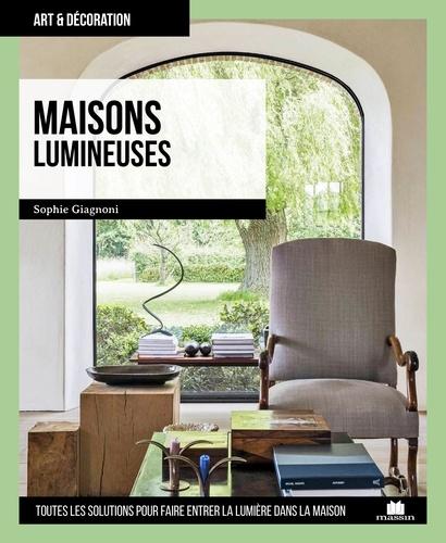 Maisons lumineuses / Sophie Giagnoni   Giagnoni, Sophie. Auteur