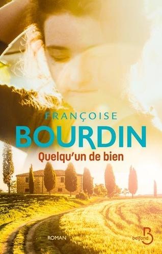 Quelqu'un de bien / Françoise Bourdin | Bourdin, Françoise (1952-....). Auteur