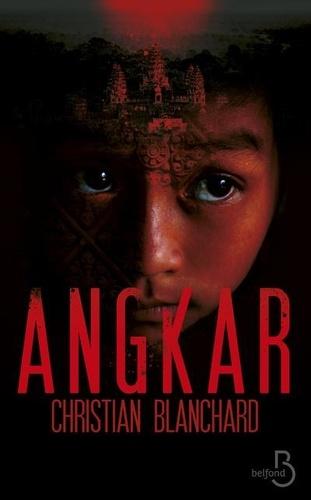 Angkar / Christian Blanchard | Blanchard, Christian (1959-....). Auteur