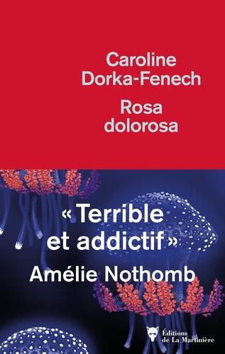 Rosa dolorosa / Caroline Dorka-Fenech | Dorka-Fenech, Caroline. Auteur