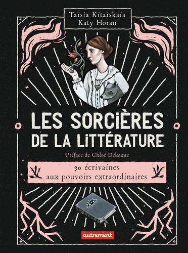 Les sorcières de la littérature / Taisia Kitaiskaia | Kitaiskaia, Taisia. Auteur