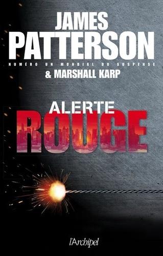 Alerte Rouge / James Patterson, Marshall Karp | Patterson, James (1947-....). Auteur