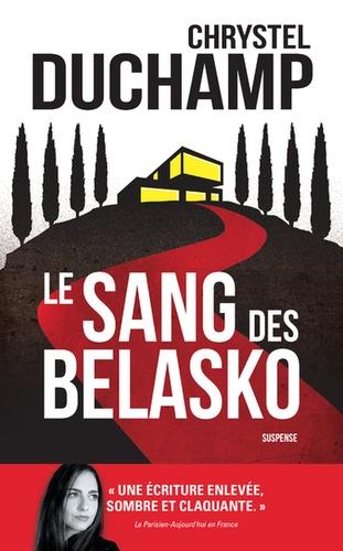 Le sang des Belasko / Chrystel Duchamp |