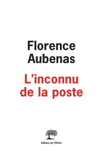 L'inconnu de la poste / Florence Aubenas   Aubenas, Florence (1961-....). Auteur