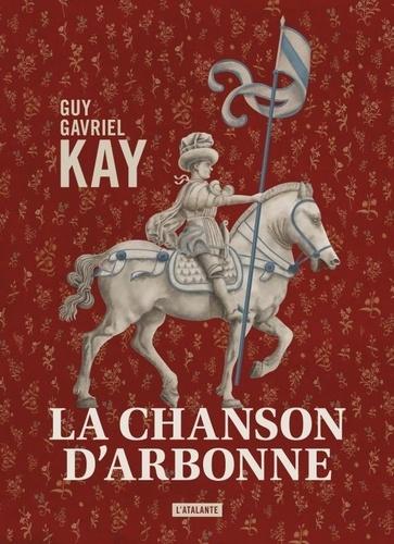 La chanson d'Arbonne / Guy Gavriel Kay |