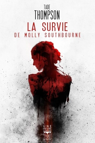 La survie de Molly Southbourne / Tade Thomson | Thompson, Tade. Auteur