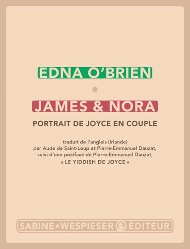 James & Nora : portrait de Joyce en couple / Edna O'Brien   O'Brien, Edna (1932-....). Auteur