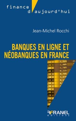 Banques en ligne et néobanques / Jean-Michel Rocchi   Rocchi, Jean-Michel. Auteur