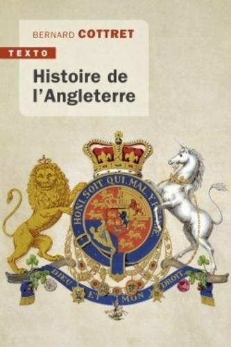 Histoire de l'Angleterre : de Guillaume le Conquérant à nos jours / Bernard Cottret |