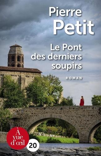 Le pont des derniers soupirs / Pierre Petit  