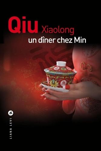 Un dîner chez Min / Xiaolong Qiu | Qiu, Xiaolong (1953-....). Auteur