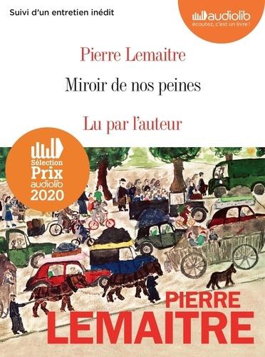 Miroir de nos peines : Suivi d'un entretien inédit / Pierre Lemaitre  