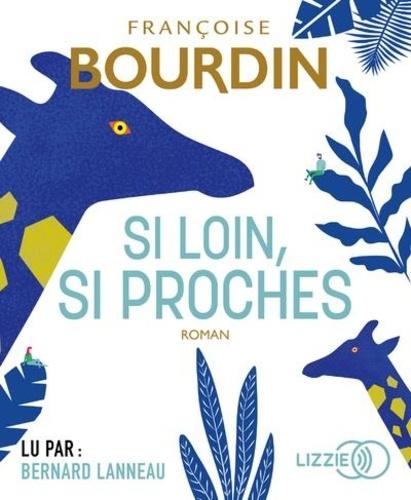 Si loin, si proches / Françoise Bourdin   Bourdin, Françoise (1952-....). Auteur
