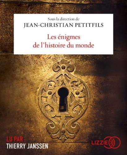 Les énigmes de l'histoire du monde / Jean-Christian Petitfils |