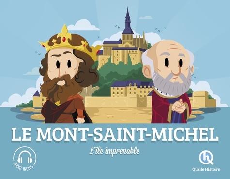 Le Mont-Saint-Michel : L'île imprenable / Patricia Crété | Crété, Patricia. Auteur