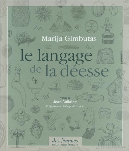 Le langage de la déesse / Marija Gimbutas, Joseph Campbell | Gimbutas, Marija