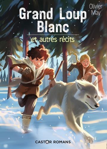 Grand loup blanc  : Et autres récits