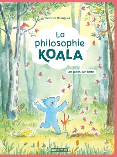 La philosophie koala  : les pieds sur Terre