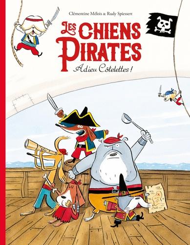 Les chiens pirates  : Adieu côtelettes !