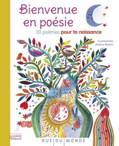 Bienvenue en poésie  : 30 poèmes pour ta naissance
