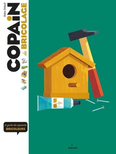 Copain du bricolage  : Le guide des apprentis bricoleurs