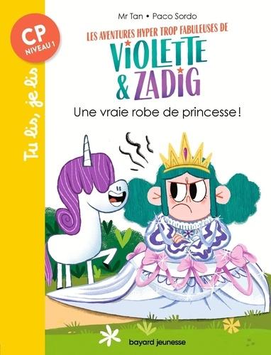Les aventures hyper trop fabuleuses de Violette et Zadig  : Une vraie robe de princesse !